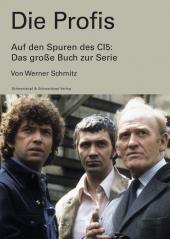 Werner Schmitz: Die Profis - Das Buch zur Serie