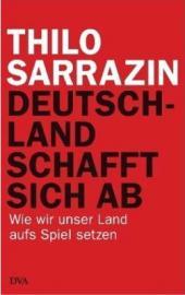 """""""Deutschland schafft sich ab"""": Die Sarrazin-Republik"""