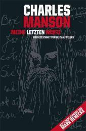 Charles Manson: Meine letzten Worte; aufgezeichnet von Michal Walles (Hannibal Verlag)