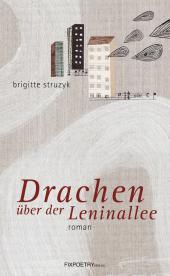 Brigitte Struzyk: Drachen über der Leninallee