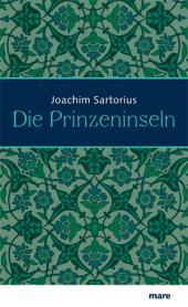 Joachim Sartorius: Die Prinzeninseln