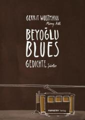 """Gerrit Wustmanns zweisprachiger deutsch-türkischer Gedichtband """"Beyoglu Blues"""", ins Türkische übertragen von Miray Atli, ist im Fixpoetry Verlag erschienen"""