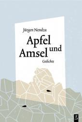 Jürgen Nendza: Apfel und Amsel