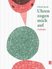 Ulrich Koch: Uhren zogen mich auf