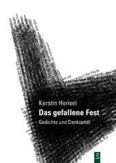 Kerstin Hensel: Das gefallene Fest (Poetenladen Verlag 2012)